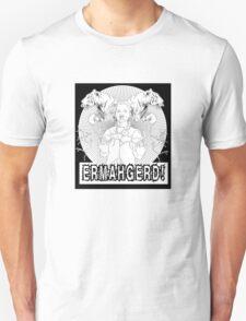 ERMAHGERD: TEHR SHERT! Unisex T-Shirt
