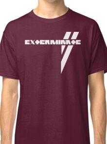 Du Hast Exterminated Classic T-Shirt