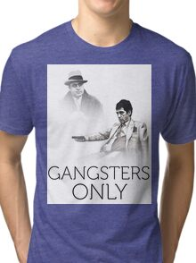 gangsters only Tri-blend T-Shirt