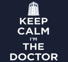 Keep calm I'm the Doctor by NewTeez
