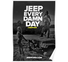Jeep All Damn Day Poster Poster