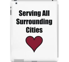 Serving all surrounding cities iPad Case/Skin