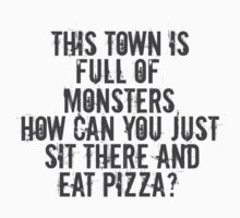 This Town is Full of Monsters... T-Shirt