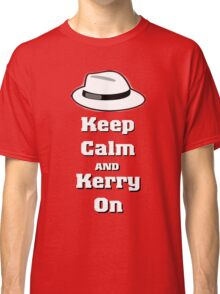 Kerry On Classic T-Shirt