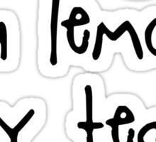 If life give you lemons Sticker