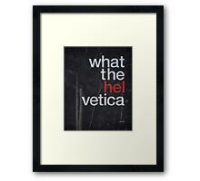 What The Hel vetica Framed Print