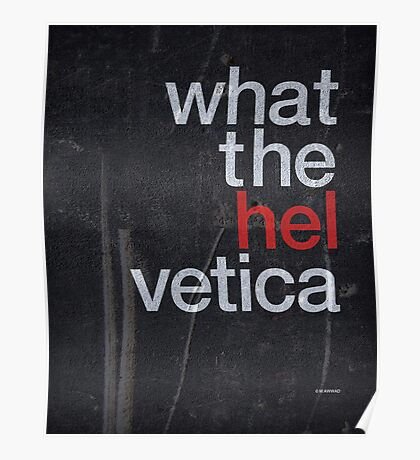 What The Hel vetica Poster
