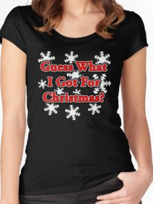 GUESS WHAT I GOT FOR CHRISTMAS? Women's Fitted Scoop T-Shirt