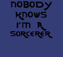Nobody knows I'm a sorcerer - 3 Unisex T-Shirt
