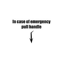 In case of emergency pull handle black by El Castro Designs