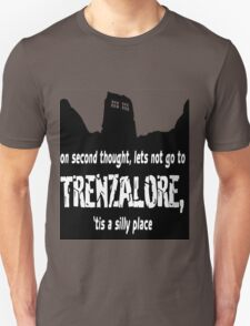 Trenzalore tis a silly place T-Shirt
