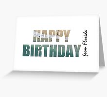 Happy Birthday from Florida Greeting Card