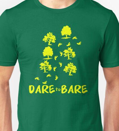 Dare to Bare Unisex T-Shirt