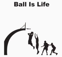 Ball Is Life by plantmasta89