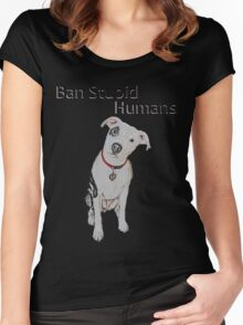 Ban Stupid Humans Women's Fitted Scoop T-Shirt