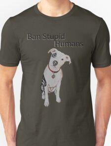 Ban Stupid Humans T-Shirt