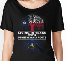 LIVING IN TEXAS WITH PENNSYLVANIA ROOTS Women's Relaxed Fit T-Shirt