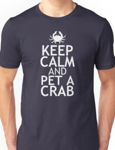 KEEP CALM AND PET A CRAB Unisex T-Shirt
