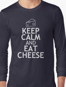 KEEP CALM AND EAT CHEESE Long Sleeve T-Shirt