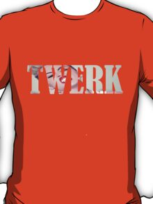 TWERK FOR MILEY T-Shirt