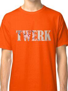 TWERK FOR MILEY Classic T-Shirt