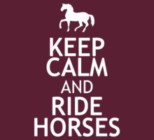 KEEP CALM AND RIDE HORSES by red addiction