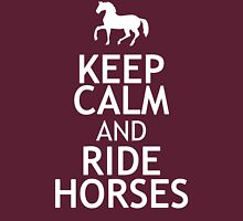 KEEP CALM AND RIDE HORSES Womens Fitted T-Shirt