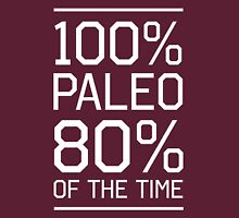 100% paleo 80% of the time Unisex T-Shirt
