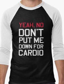 Yea no don't put me down for cardio Men's Baseball ¾ T-Shirt