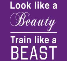 Look like a beauty. Train like a beast by workout