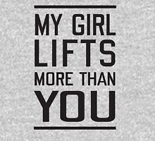 My girl lifts more than you T-Shirt