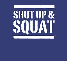Shut up and squat Unisex T-Shirt
