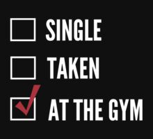 Single, Taken or At the Gym by workout
