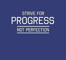Strive for progress not perfection Unisex T-Shirt