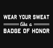 Wear sweat like a badge of honor by workout