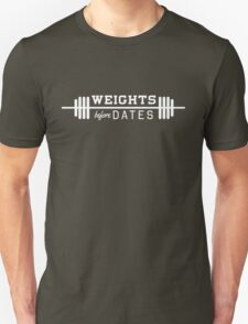 Weights before dates Unisex T-Shirt