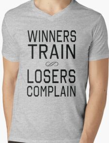 Winners train. Losers Complain Mens V-Neck T-Shirt