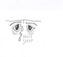 DON'T EVERY WORRY ABOUT THE SLEEP YOU'RE NOT GETTING by BRIDGECOLLAPSES