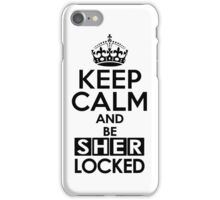 Sherlock - Keep Calm And Be SherLocked iPhone Case/Skin