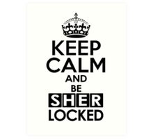 Sherlock - Keep Calm And Be SherLocked Art Print