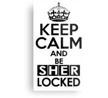 Sherlock - Keep Calm And Be SherLocked Metal Print