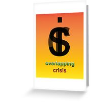 Crisis overlapping Greeting Card
