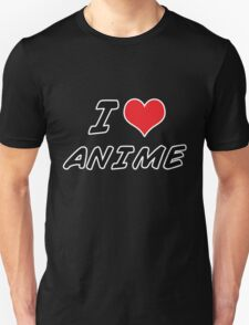 I love anime Unisex T-Shirt