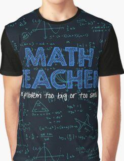 Math Teacher (no problem too big or too small) - blue Graphic T-Shirt
