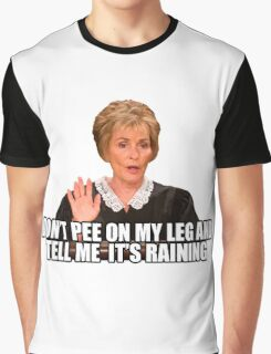 Don't Pee on My Leg and Tell me it's Raining Graphic T-Shirt