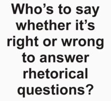 Rhetorical questions - black text by MCostello