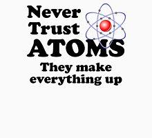 Never Trust Atoms T-Shirt