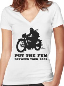 PUT THE FUN BETWEEN YOUR LEGS MOTORBIKE Women's Fitted V-Neck T-Shirt