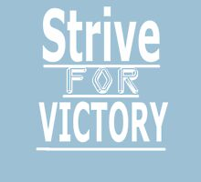 Strive for Victory Unisex T-Shirt