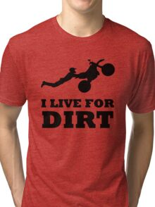 I LIVE FOR DIRT MOTOCROSS CRAZY SUPERMAN FREESTYLE Tri-blend T-Shirt